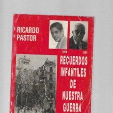 Libros de segunda mano: RICARDO PASTOR RECUERDOS INFANTILES DE NUESTRA GUERRA BARCELONA 1992 PARSIFAL EDICIONES. Lote 191189717