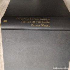 Libros de segunda mano: BIOGRAFÍA DE JUAN PABLO II TESTIGO DE ESPERANZA ** GEORGE WEIGEL. Lote 191242190