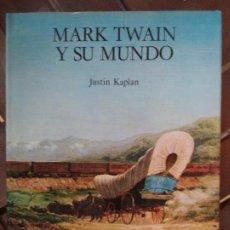 Libros de segunda mano: MARK TWAIN Y SU MUNDO JUSTIN KAPLAN EDICIONES DEL SERBAL BUEN ESTADO. Lote 191257451