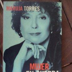 Libros de segunda mano: MUJER EN GUERRA MARUJA TORRES AGUILAR BUEN ESTADO BUEN ESTADO. Lote 191262061