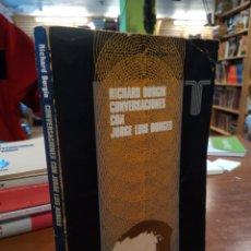 Libros de segunda mano: CONVERSACIONES CON JORGE LUIS BORGES. RICHARD BURGIN. Lote 191262091