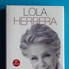 Libros de segunda mano: ME QUEDO CON LO MEJOR. LOLA HERRERA. DEDICADO POR LA AUTORA. PRÓLOGO DE NATALIA FIGUEROA. . Lote 191376167