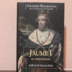 Libros de segunda mano: GRANDES BIOGRAFIAS JAUME I POR MANUEL FERNANDEZ ALVAREZ. Lote 191422767