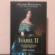 Libros de segunda mano: GRANDES BIOGRAFIAS ISABEL II POR ISABEL BURDIEL. Lote 191427582