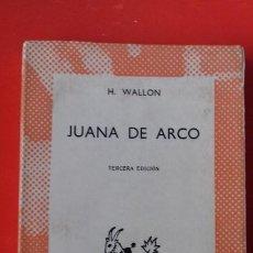 Libros de segunda mano: JUANA DE ARCO. H. WALLON. COLECCIÓN AUSTRAL Nº539 3ªED. 1963 ESPASA CALPE. Lote 191625085