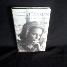 Libros de segunda mano: ANA ROMERO - HISTORIA DE CARMEN, MEMORIAS DE CARMEN DIEZ DE RIVERA - PLANETA SINGULAR 2002. Lote 217401530