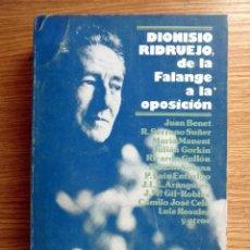 Libros de segunda mano: DIONISIO RIDRUEJO, DE LA FALANGE A LA OPOSICIÓN. . Lote 191912802