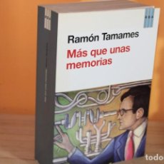 Libros de segunda mano: MAS QUE UNAS MEMORIAS / RAMON TAMAMES. Lote 191982913