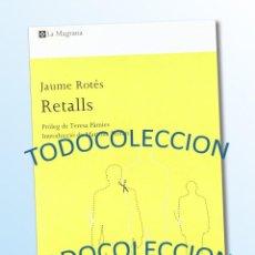 Libros de segunda mano: RETALLS - JAUME ROTÉS - PRÒLEG DE TERESA PÀMIES. Lote 191984032