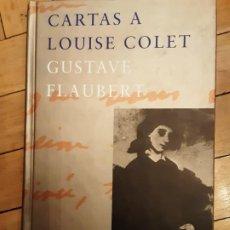 Libros de segunda mano: CARTAS A LOUISE COLET, GUSTAVE FLAUBERT. SIRUELA. 1.ª EDICIÓN 2003. Lote 192003043