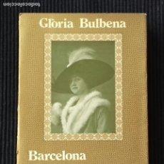 Libros de segunda mano: GLORIA BULBENA. BARCELONA TROSSOS DE VIDA I RECORDS DE L'AHIR. EDITORIAL PORTIC 1984.. Lote 192048872