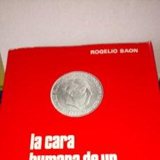 Libros de segunda mano: LIBRO LA CARA HUMANA DE UN CAUDILLO. ROGELIO BAON. EDITORIAL SAN MARTÍN. AÑO 1975.. Lote 192110277