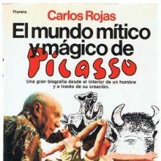 Libros de segunda mano: EL MUNDO MÍTICO Y MÁGICO DE PICASSO CARLOS ROJAS. Lote 192285715