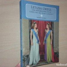 Livres d'occasion: LETICIA ORTIZ: UNA REPUBLICANA EN LA CORTE DEL REY JUAN CARLOS I - ISIDRE CUNILL . Lote 192286757