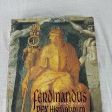 Libros de segunda mano: FERDINANDUS PRÍNCE PDEL RENACIMIENTO, REX HISPANUARUM. ZARAGOZA. 2006. Lote 204336157