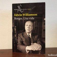 Libros de segunda mano: BORGES. UNA VIDA. EDWIN WILLIAMSON. EDIT. SEIX BARRAL. LITERATURA LATINOAMERICANA CONTEMPORÁNEA. Lote 192389823