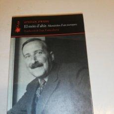 Libros de segunda mano: STEFAN ZWEIG, EL MON D'AHIR MEMORIES D'UN EUROPEU. Lote 192510620