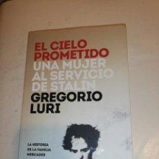 Libros de segunda mano: GREGORIO LURI, EL CIELO PROMETIDO, UNA MUJER AL SERVICIO DE STALIN. Lote 192511286