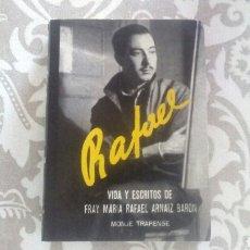 Libros de segunda mano: LIBRO VIDA Y ESCRITOS DE FRAY MARIA RAFAEL ARNAIZ BARON DE 1966 BUEN ESTADO BIOGRAFIA RELIGIOSA. Lote 192550786