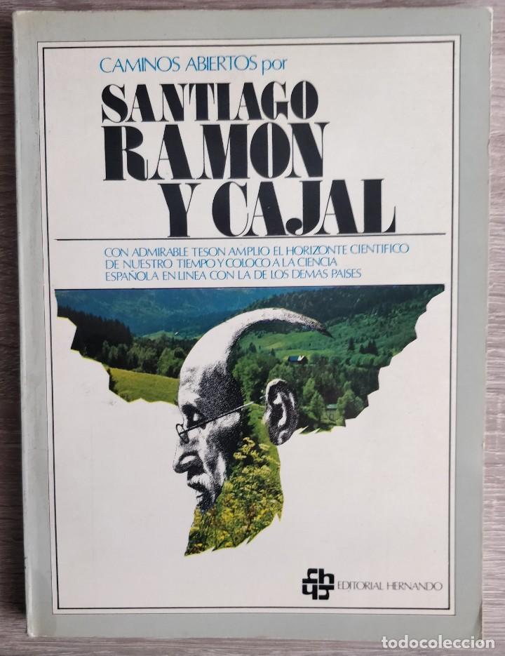 CAMINOS ABIERTOS ** POR SANTIAGO RAMÓN Y CAJAL (Libros de Segunda Mano - Biografías)