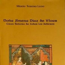 Libros de segunda mano: DOÑA JIMENA DÍAZ DE VIVAR, GRAN SEÑORA DE TODOS LOS DEBERES. M.TERESA LEÓN. Lote 192969061