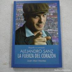 Libros de segunda mano: ALEJANDRO SANZ. LA FUERZA DEL CORAZÓN - JUAN MARI MONTES - QUARENTENA EDICIONES - 2013. Lote 193007473