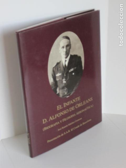 EL INFANTE D. ALFONSO DE ORLEANS.BIOGRAFÍA Y FILOSOFÍA AERONÁUTICA. JOSÉ RAMÓN SÁNCHEZ CARMONA. 1991 (Libros de Segunda Mano - Biografías)