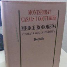 Livres d'occasion: MERCE RODOREDA CONTRA LA VIDA, LA LITERATURA - CASALS I COUTURIER, M.. Lote 193191813