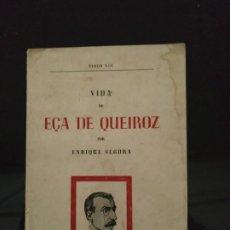 Libros de segunda mano: VIDA DE EÇA DE QUEIROZ - ENRIQUE SEGURA. 1945. DEDICADO POR EL AUTOR.. Lote 193218192