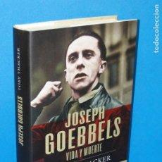 Libros de segunda mano: JOSEPH GOEBBELS - VIDA Y MUERTE .- THACKER TOBY. Lote 193402958