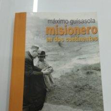 Libros de segunda mano: MISIONERO EN DOS CONTINENTES MÁXIMO GUISASOLA POR JOSETXU CANIBE BIOGRAFÍA MISIONERO. Lote 193569842