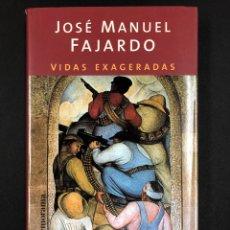 Libros de segunda mano: VIDAS EXAGERADAS - J.M. FAJARDO - 1ª EDICION 2003 EDICIONES B - NUEVO DE EDITORIAL. Lote 193841825
