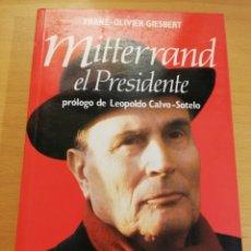 Libros de segunda mano: MITTERRAND. EL PRESIDENTE (FRANZ OLIVIER GIESBERT). Lote 193858366