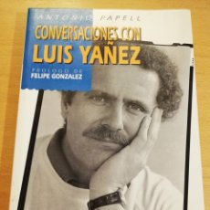 Libros de segunda mano: CONVERSACIONES CON LUÍS YAÑEZ (ANTONIO PAPELL). Lote 193916400