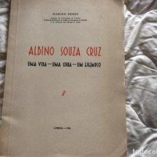 Libros de segunda mano: ALBINO SOUZA CRUZ, UNA VIDA - UNA OBRA - UN EJEMPLO. POR DAMIÃO PERES, 1961. ENVIO GRÁTIS.. Lote 194231573