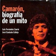 Libros de segunda mano: CAMARON BIOGRAFIA DE UN MITO. Lote 194232507