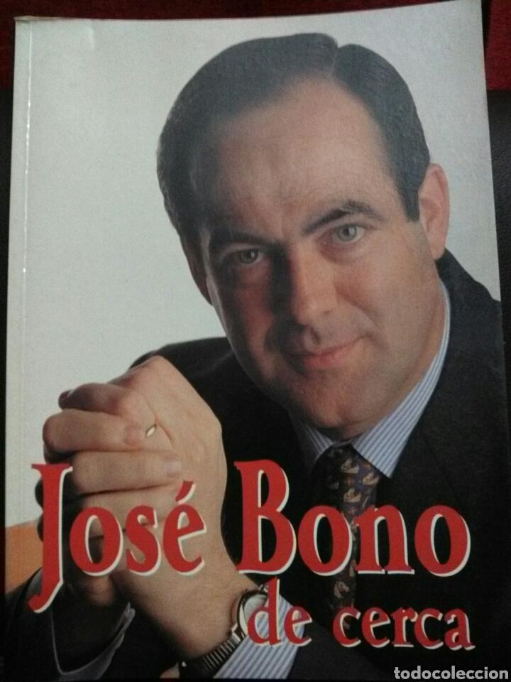 JOSÉ BONO DE CERCA.FIRMADO. (Libros de Segunda Mano - Biografías)