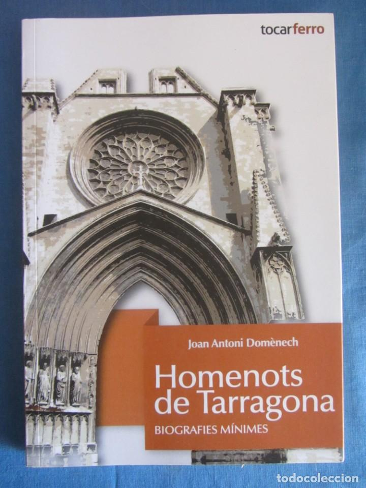 HOMENOTS DE TARRAGONA. BIOGRAFIES MÍNIMES. JOAN ANTONI DOMÈNECH. ED. TOCAR FERRO. 2014 (Libros de Segunda Mano - Biografías)