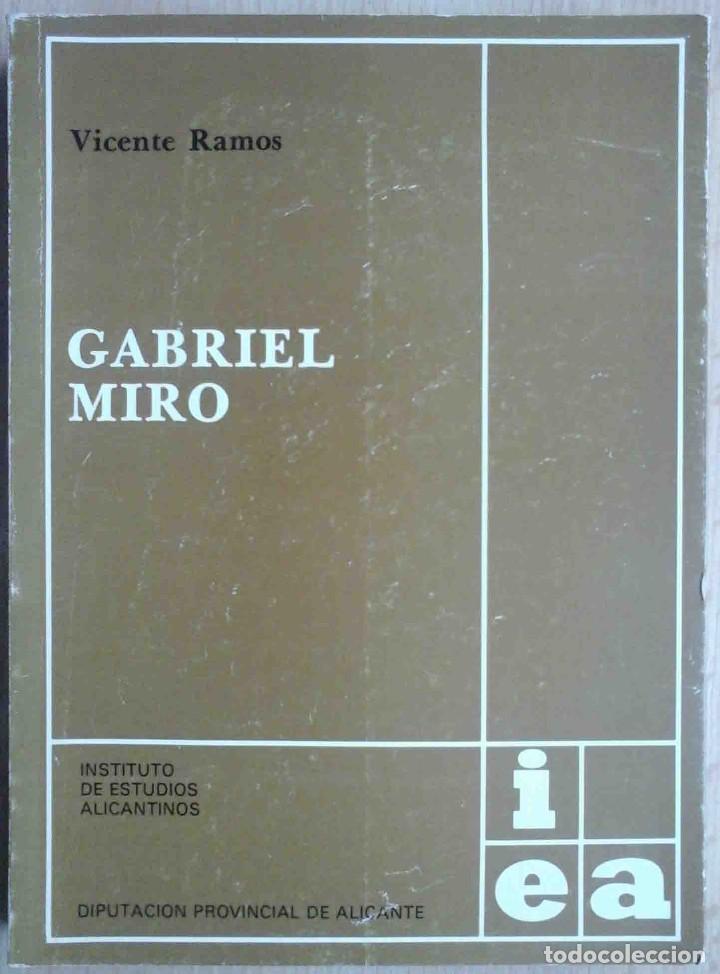 VICENTE RAMOS: GABRIEL MIRÓ. 1979. FIRMADO POR EL AUTOR. (Libros de Segunda Mano - Biografías)