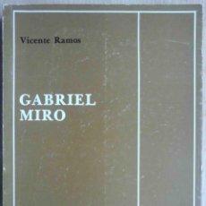 Libros de segunda mano: VICENTE RAMOS: GABRIEL MIRÓ. 1979. FIRMADO POR EL AUTOR.. Lote 194246037