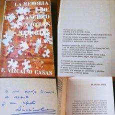 Libros de segunda mano: LA MEMORIA DE DON FRANCISCO Y OTRAS MEMORIAS MAS. VIZCAINO CASAS F. 1973. Lote 194297010