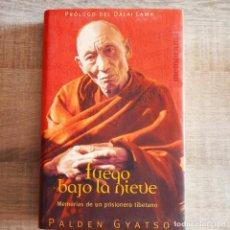 Libros de segunda mano: FUEGO BAJO LA NIEVE: MEMORIAS DE UN PRISIONERO TIBETANO - PALDEN GYATSO - PRÓLOGO DALAI LAMA. Lote 194297091