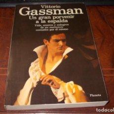 Libros de segunda mano: VITTORIO GASSMAN UN GRAN PORVENIR A LA ESPALDA, VIDA, AMORES Y MILAGROS DE UN MATTATORE CONTADOS POR. Lote 194305218
