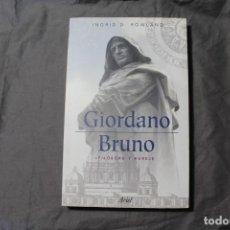 Libros de segunda mano: GIORDANO BRUNO FILÓSOFO Y HEREJE. INGRID D. ROWLAND. Lote 194306071