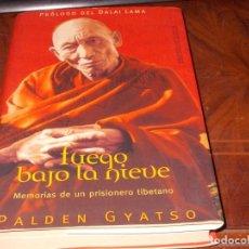 Libros de segunda mano: FUEGO BAJO LA NIEVE, MEMORIAS DE UN PRISIONERO TIBETANO. PALDEN GYATSO. PRÓLOGO DEL DALAI LAMA. Lote 194320362