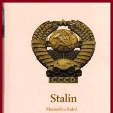 Libros de segunda mano: B3585 - STALIN. MAXIMILIAN RUBEL. BIOGRAFIAS. PROTAGONISTAS DE LA HISTORIA. EDICIONES FOLIO.. Lote 194322543