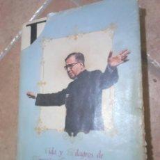 Libros de segunda mano: LIBRO,AÑO 1975,VIDA Y MILAGROSDE MONSEÑOR ESCRIVA DE BALAGUER,FUNDADOR OPUS DEI. Lote 194332496