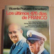 Libros de segunda mano: LOS ULTIMOS 476 DIAS DE FRANCO VICENTE POZUELO ESCUDERO. Lote 194333445