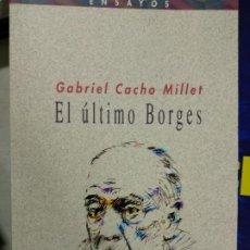 Libros de segunda mano: GABRIEL CACHO MILLET, EL ÚLTIMO BORGES, BIBLIOTECA NUEVA. Lote 194334273
