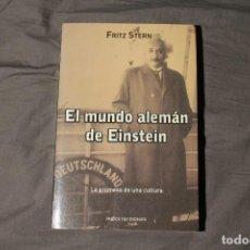 Libros de segunda mano: EL MUNDO ALEMÁN DE EINSTEIN. FRITZ STERN. Lote 194340683